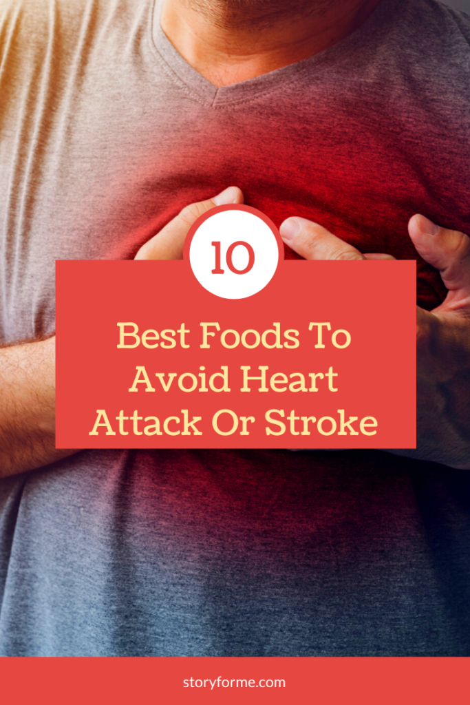 10 Best Foods To Avoid A Heart Attack Or Stroke